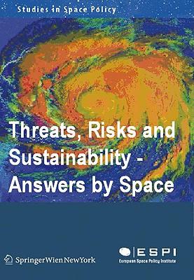 Threats, Risks, and Sustainability By Schrogl, Kai-Uwe (EDT)/ Mathieu, Charlotte (EDT)/ Lukaszczyk, Agnieszka (EDT)